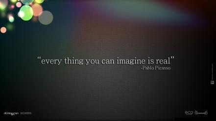 Real everything imagine pablo picasso can sayings wallpaper