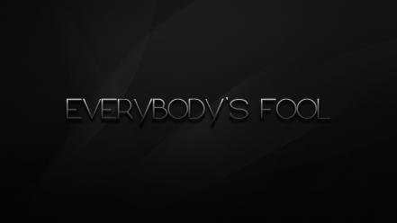 Quotes fool everyboty wallpaper