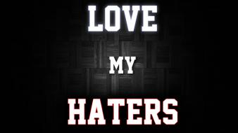 Haters gonna hate love population wallpaper