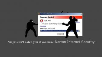 Ninjas cant catch you if norton alert Wallpaper