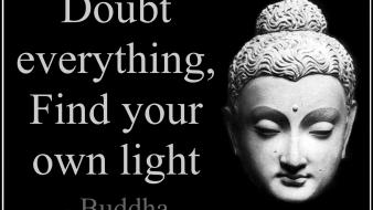 Quotes everything buddha buddhism doubt wallpaper