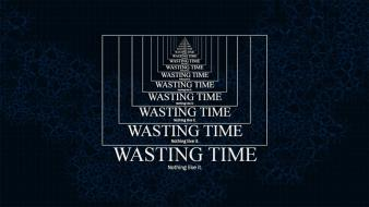 Phrase time sentence sayings word citation wasting wallpaper